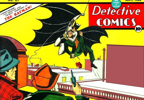 DC Comics #27: Primeira aparição do Batman nos quadrinhos. O personagem se tornou tão popular que acabou ganhando a própria revista na primavera de 1940.