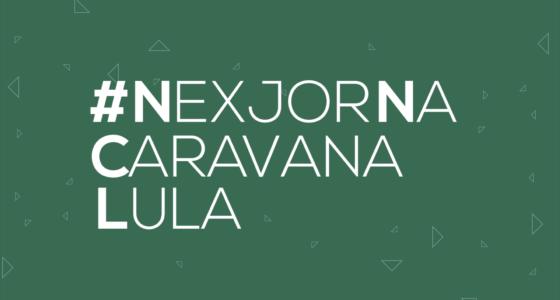 #NexjorNaCaravanaLula